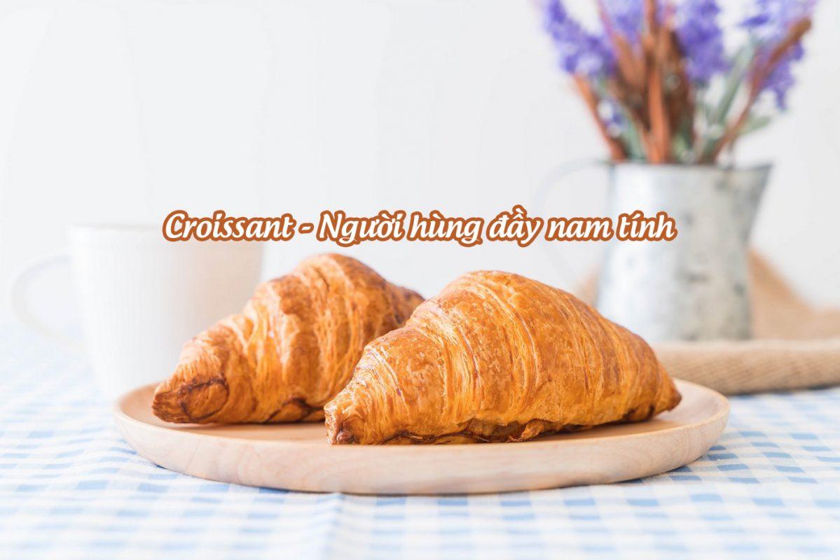 Croissant - Người hùng đầy nam tính